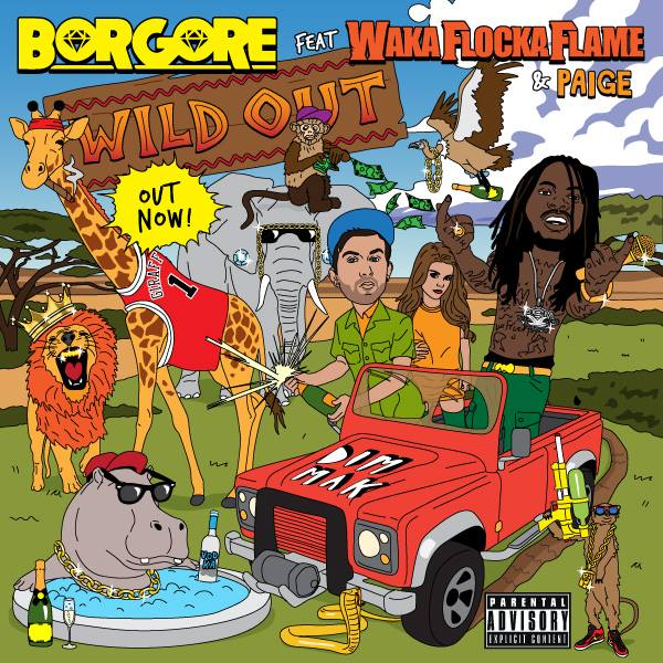 Song of the Day:  Wild Out by Borgore feat. Waka Flocka Flame & Paige