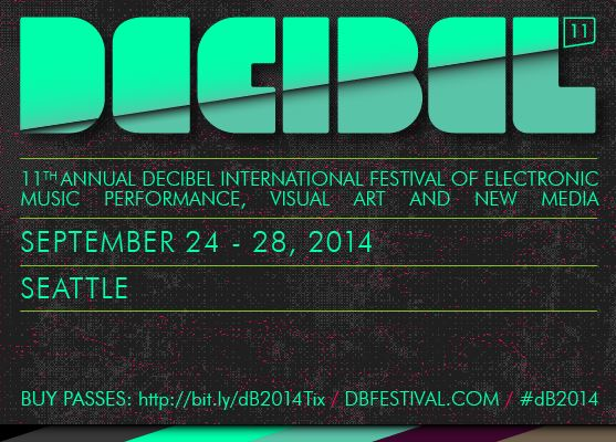 Decibel Festival 2014:  Full Lineup Announcement!