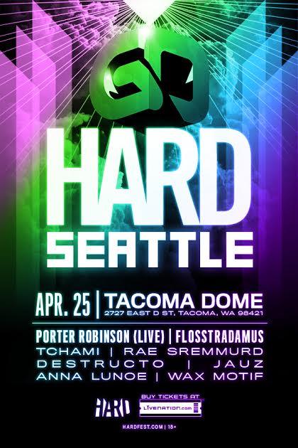 HARD presents: goHARD Seattle with Porter Robinson, Flosstradamus, Destructo & more!