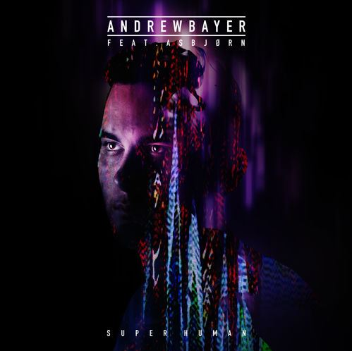 Andrew Bayer:  Super Human (Do Androids Dream)