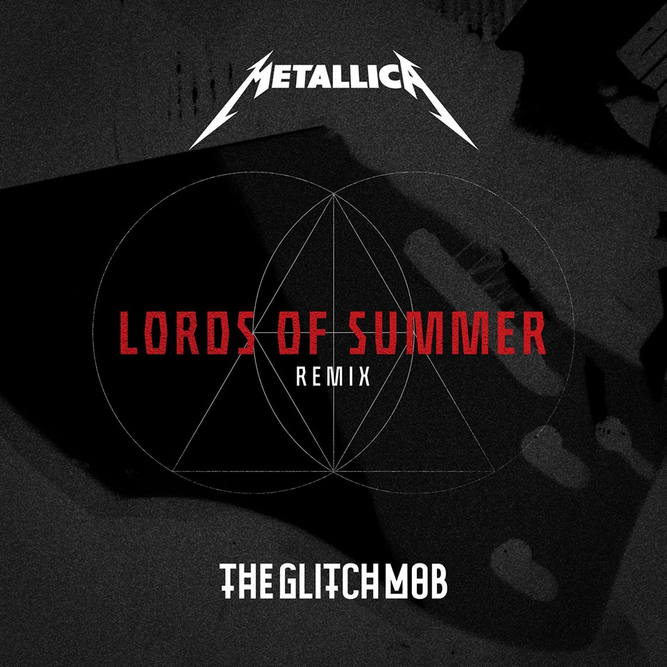 "Featured Music:  The Glitch Mob remix of Metallica's ""Lords of Summer"""