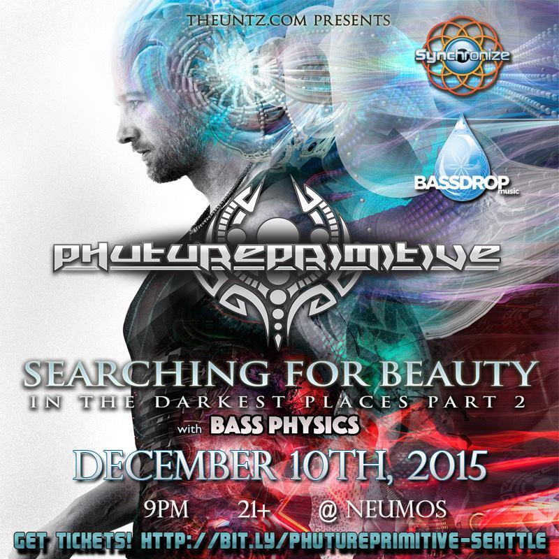 Phutureprimitive & Bass Physics at Neumos!