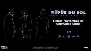 *Rüfüs Du Sol at the Showbox Sodo @ The Neptune Theatre | Seattle | Washington | United States