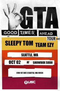 *GTA with Sleepy Tom and Team EZY at the Showbox Sodo @ Showbox Sodo | Seattle | Washington | United States