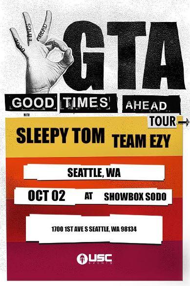 """GTA """"Good Times Ahead"""" Tour at the Showbox Sodo"""