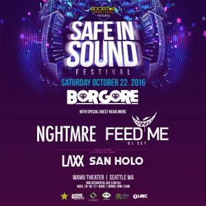 Borgore with NGHTMRE, Feed Me, LAXX & San Holo/SAFE IN SOUND at the WaMu Theater! @ WaMu Theater | Seattle | Washington | United States