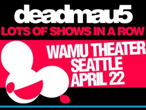 Deadmau5 at the WaMu Theater [SOLD OUT] @ Seattle | Washington | United States