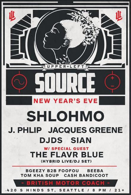 UPPER LEFT NYE with Shlohmo, J. Phlip, Jacques Greene, DJDS, Sian & The Flavr Blue