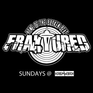 Baccosaurus, ekb*, Haap, Break Specialist B2B Braxxus, ECM & Paul Wheeler/FRAKTURED at Kremwerk [FREE] @ Kremwerk | Seattle | Washington | United States