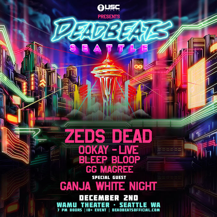 Zeds Dead with Ookay, Ganja White Night & Bleep Bloop at the Wamu Theater