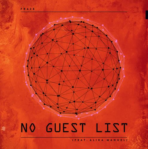 FEATURED LOCAL MUSIC: No Guest List by Fraze featuring Alika Manuel