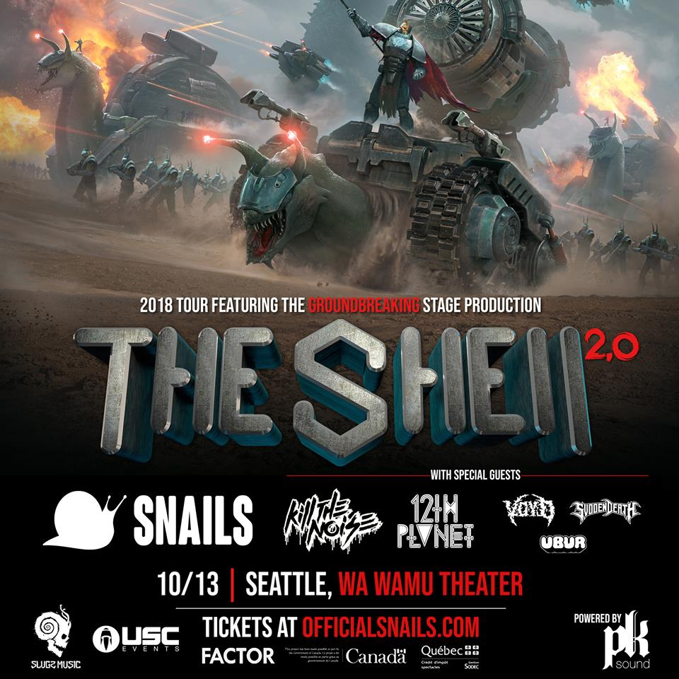 Snails: TheShell 2.0 Tour at the WaMu Theater