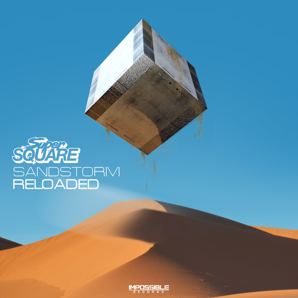 FEATURED LOCAL MUSIC: Sandstorm Reloaded by Super Square