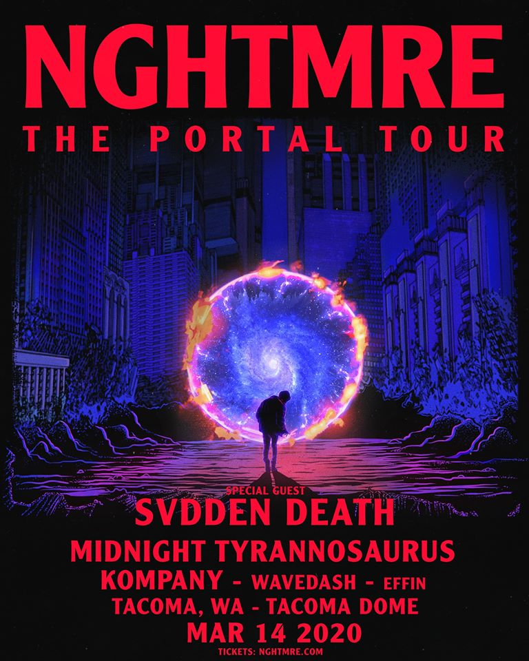 NGHTMRE: The Portal Tour with Svdden Death, Midnight Tyrannosaurus, Kompany, WAVEDASH & Effin